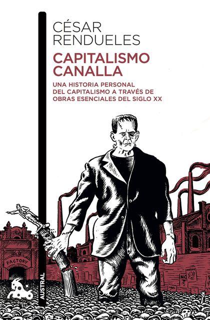 CAPITALISMO CANALLA                                                             UNA HISTORIA PE