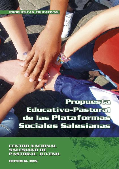 LA PROPUESTA EDUCATIVO-PASTORAL DE LAS PLATAFORMAS SOCIALES SALESIANAS