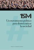 15M UN MOVIMIENTO POLÍTICO PARA DEMOCRATIZAR LA SOCIEDAD
