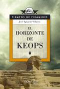 EL HORIZONTE DE KEOPS. TIEMPOS DE PIRAMIDES