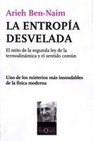 LA ENTROPÍA DESVELADA : EL MITO DE LA SEGUNDA LEY DE LA TERMODINÁMICA Y EL SENTIDO COMÚN