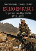 EXILIO EN KABUL. LA GUERRA EN AFGANISTÁN 1813 - 2013