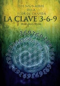 LOS NÚMEROS DE LA FLOR DE LA VIDA : LA CLAVE 3-6-9