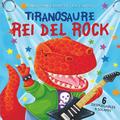TIRANOSAURE REI DEL ROCK
