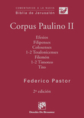 CORPUS PAULINO II : EFESIOS, FILIPENSES, COLOSENSES, TESALONICENSES