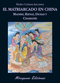 EL MATRIARCADO EN CHINA : MADRES, DIOSAS, REINAS Y CHAMANES
