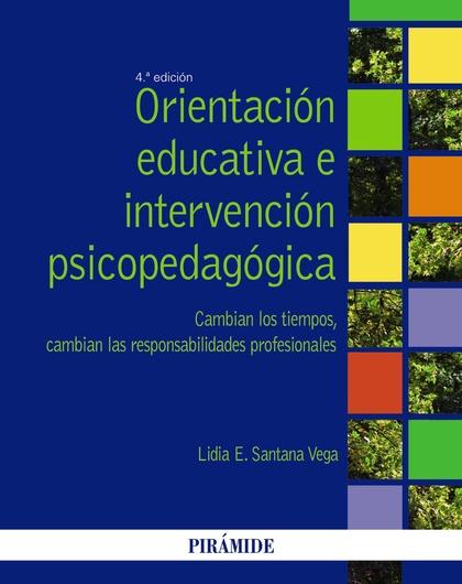 ORIENTACIÓN EDUCATIVA E INTERVENCIÓN PSICOPEDAGÓGICA. CAMBIAN LOS TIEMPOS, CAMBIAN LAS RESPONSA