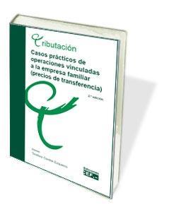 CASOS PRÁCTICOS DE OPERACIONES VINCULADAS A LA EMPRESA FAMILIAR (PRECIOS DE TRAN
