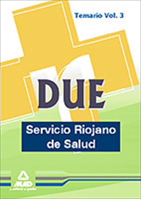 DUE DEL SERVICIO RIOJANO DE SALUD. TEMARIO VOL.III