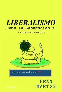 LIBERALISMO PARA LA GENERACIÓN Z: Y EL P*TO CORONAVIRUS.