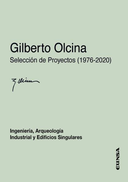 GILBERTO OLCINA. SELECCIÓN DE PROYECTOS (1976-2020)                             INGENIERÍA, ARQ
