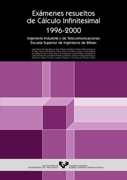 EXÁMENES RESUELTOS DE CÁLCULO INFINITESIMAL 1996-2000 : INGENIERÍA INDUSTRIAL Y DE TELECOMUNICA