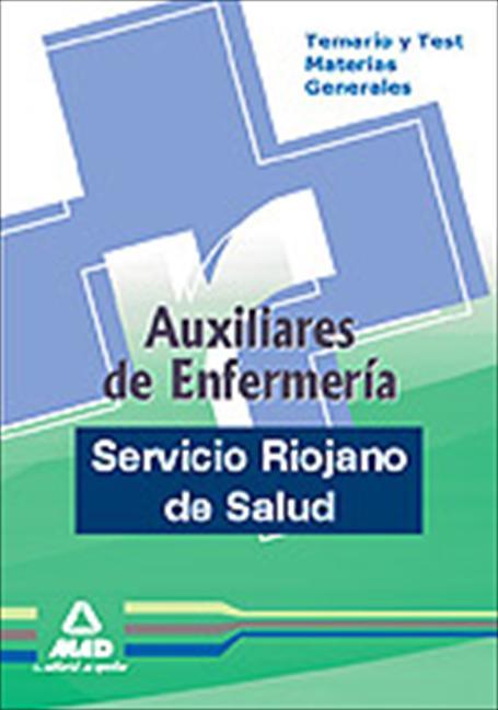 AUXILIARES DE ENFERMERÍA DEL SERVICIO RIOJANO DE SALUD. TEMARIO Y TEST DE MATERI.
