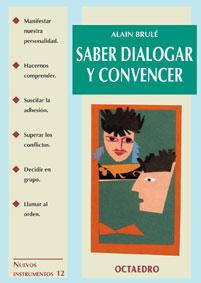 SABER DIALOGAR Y CONVENCER