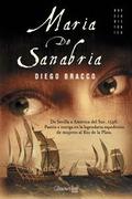 MARÍA DE SANABRIA: DE SEVILLA A AMÉRICA DEL SUR, 1545 : PASIÓN E INTRIGA EN LA LEGENDARIA EXPED
