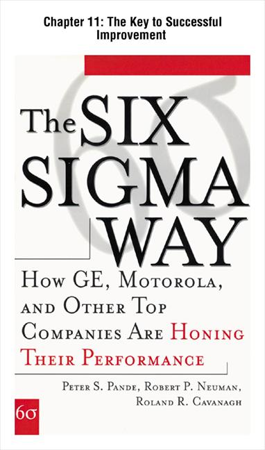 The Six Sigma Way : How GE, Motorola, and Other Top Companies are Honing Their Performance: The Key to Successful Improvement