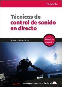 TÉCNICAS DE CONTROL DE SONIDO EN DIRECTO.