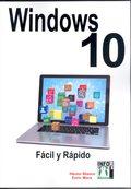 WINDOWS 10 FACIL Y RAPIDO.