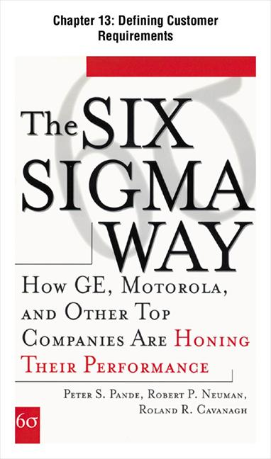 The Six Sigma Way : How GE, Motorola, and Other Top Companies are Honing Their Performance: Defining Customer Requirements