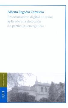 PROCESAMIENTO DIGITAL DE SEÑAL APLICADO A LA DETECCIÓN DE PARTÍCULAS ENERGÉTICAS