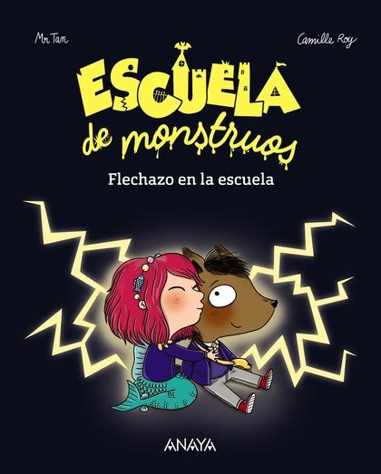 ESCUELA DE MONSTRUOS. FLECHAZO EN LA ESCUELA.