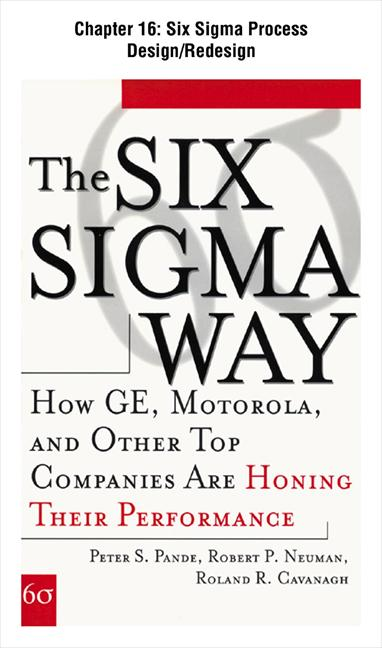 The Six Sigma Way : How GE, Motorola, and Other Top Companies are Honing Their Performance: Six Sigma Process Design/Redesign