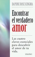 ENCONTRAR EL VERDADERO AMOR: LAS CUATRO CLAVES ESENCIALES PARA DESCUBR