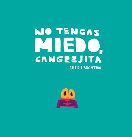 NO TENGAS MIEDO, CANGREJITA (LIBRO DE CARTÓN).