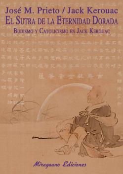 EL SUTRA DE LA ETERNIDAD DORADA : BUDISMO Y CATOLICISMO EN JACK KEROUAC
