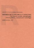 REPORTS DE LA RECERCA A CATALUNYA : LES CIÈNCIES SOCIALS : ANTROPOLOGIA, CIÈNCIA POLÍTICA, COMU