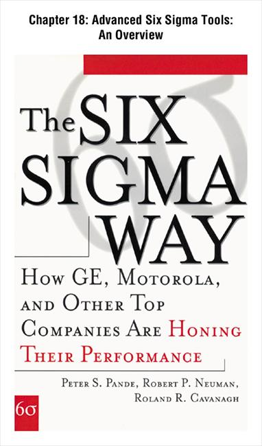 The Six Sigma Way : How GE, Motorola, and Other Top Companies are Honing Their Performance: Advanced Six Sigma Tools