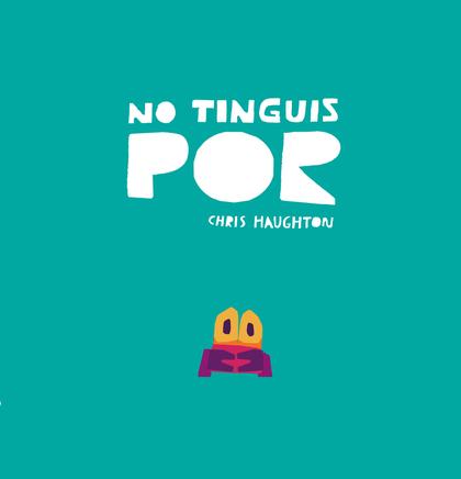 NO TINGUIS POR (LIBRO DE CARTÓN).