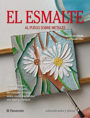 ESMALTE (ARTES Y OFICIOS).AL FUEGO SOBRE METALES