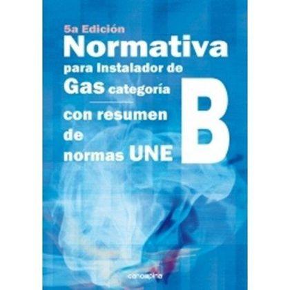 NORMATIVA PARA INSTALADOR DE GAS CATEGORÍA B