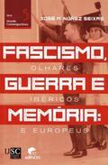 FASCISMO, GUERRA E MEMÓRIA                                                      OLHARES IBÉRICO
