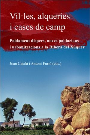 VIL·LES, ALQUERIES I CASES DE CAMP. POBLAMENT DISPERS, NOVES POBLACIONS I URBANITZACIONS A LA R