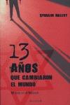 TRECE AÑOS QUE CAMBIARON EL MUNDO: MI VIDA EN EL MOSSAD
