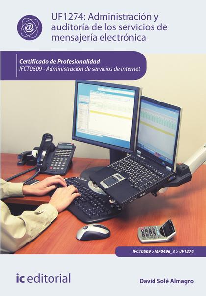 ADMINISTRACIÓN Y AUDITORÍA DE LOS SERVICIOS DE MENSAJERÍA ELECTRÓNICA.  IFCT0509.