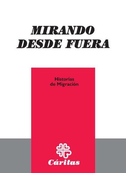 MIRANDO DESDE FUERA : HISTORIA DE MIGRACIÓN