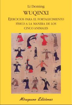 WUQINXI : EJERCICIOS PARA EL FORTALECIMIENTO FÍSICO A LA MANERA DE LOS CINCO ANIMALES