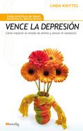 VENCE LA DEPRESIÓN : CÓMO MEJORAR EL ESTADO DE ÁNIMO Y REDUCIR EL CANSANCIO