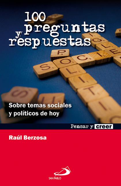 100 PREGUNTAS Y RESPUESTAS : SOBRE TEMAS SOCIALES Y POLÍTICOS DE HOY