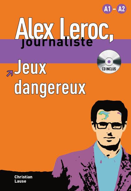 COLLECTION ALEX LEROC - JEUX DANGEREUX + CD.