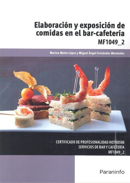 ELABORACIÓN Y EXPOSICIÓN DE COMIDAS EN EL BAR-CAFETERÍA.