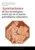 APORTACIONES DE LAS TECNOLOGÍAS COMO EJE EN EL NUEVO PARADIGMA EDUCATIVO.
