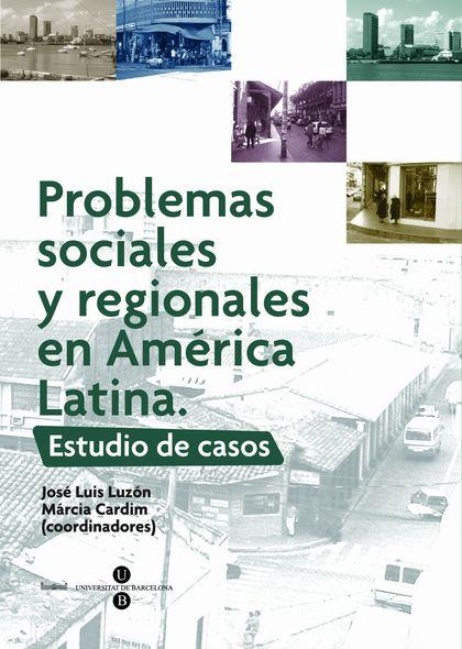 PROBLEMAS SOCIALES Y REGIONALES EN AMÉRICA LATINA : ESTUDIO DE CASOS