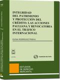 INTEGRIDAD DEL PATRIMONIO Y PROTECCIÓN DEL CRÉDITO : LAS ACCIONES PAULIANA Y REVOCATORIA EN EL