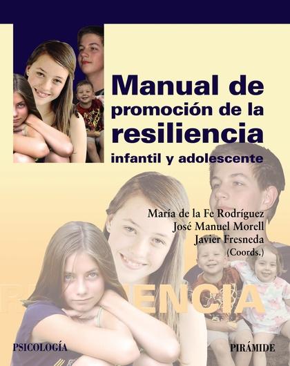 MANUAL DE PROMOCIÓN DE LA RESILIENCIA INFANTIL Y ADOLESCENTE.