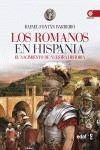 LOS ROMANOS EN HISPANIA. EN EL ORIGEN DE NUESTRA CULTURA