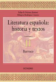 LITERATURA ESPAÑOLA, HISTORIA Y TEXTOS. BARROCO